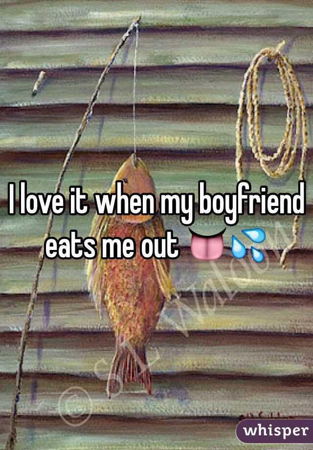 I love it when my boyfriend eats me out 👅💦