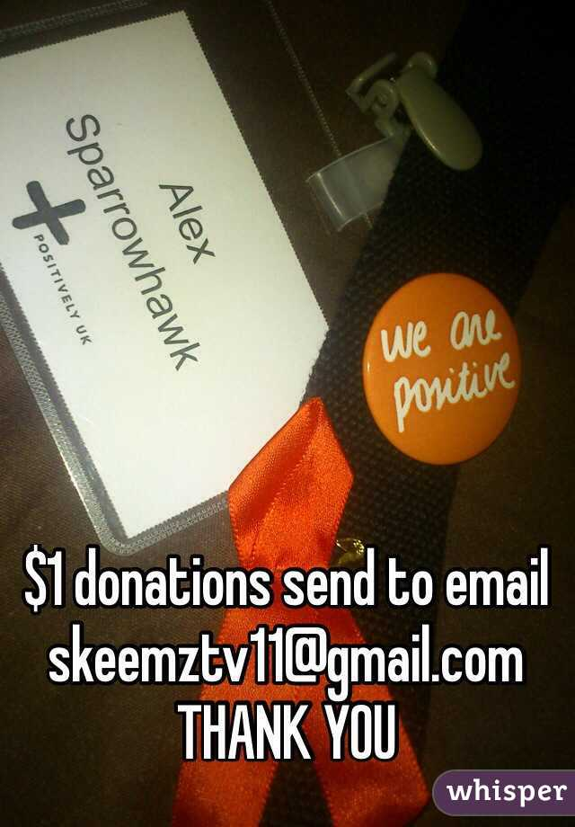 $1 donations send to email skeemztv11@gmail.com  THANK YOU