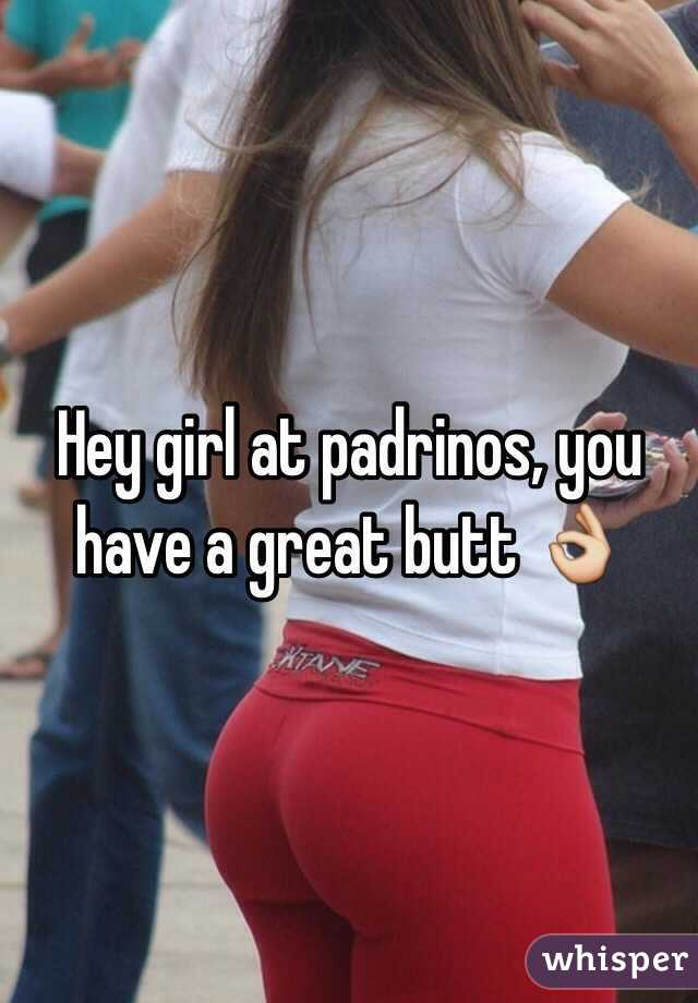 Hey girl at padrinos, you have a great butt 👌