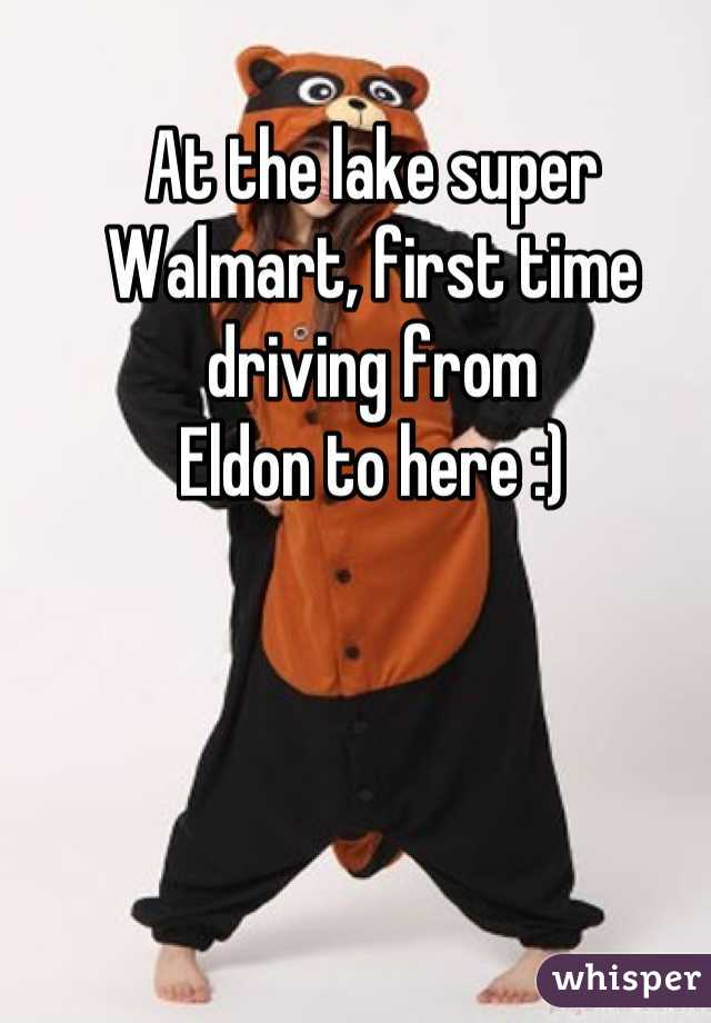 At the lake super Walmart, first time driving from  Eldon to here :)