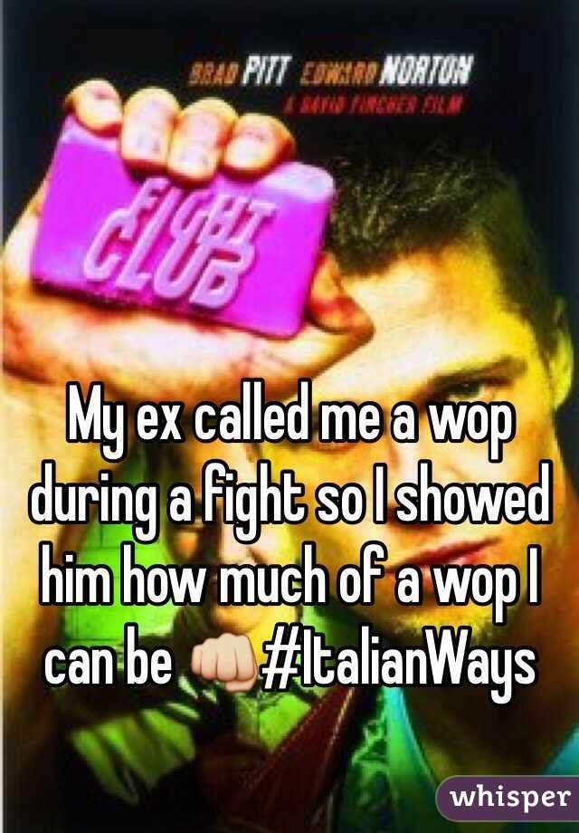 My ex called me a wop during a fight so I showed him how much of a wop I can be 👊#ItalianWays