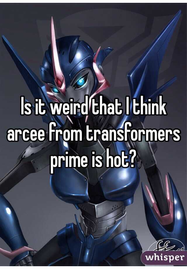 Is it weird that I think arcee from transformers prime is hot?
