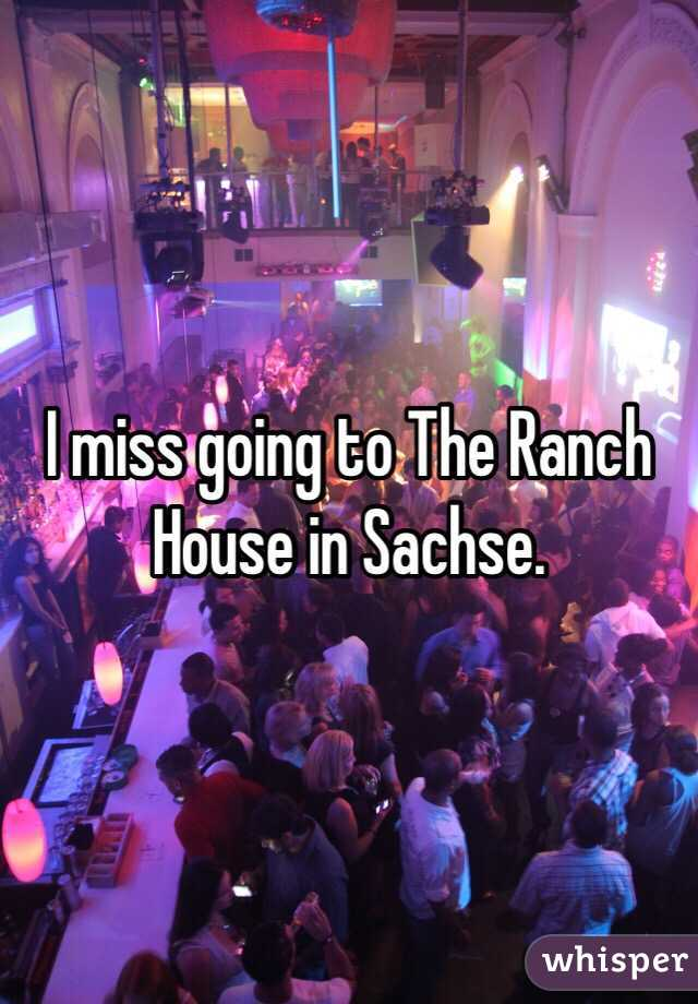 I miss going to The Ranch House in Sachse.