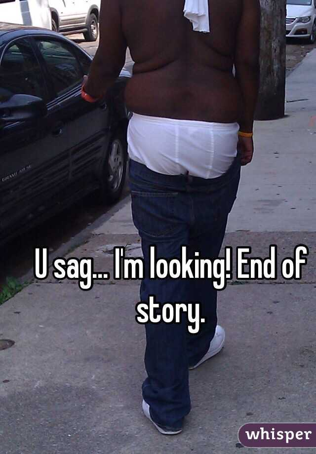 U sag... I'm looking! End of story.