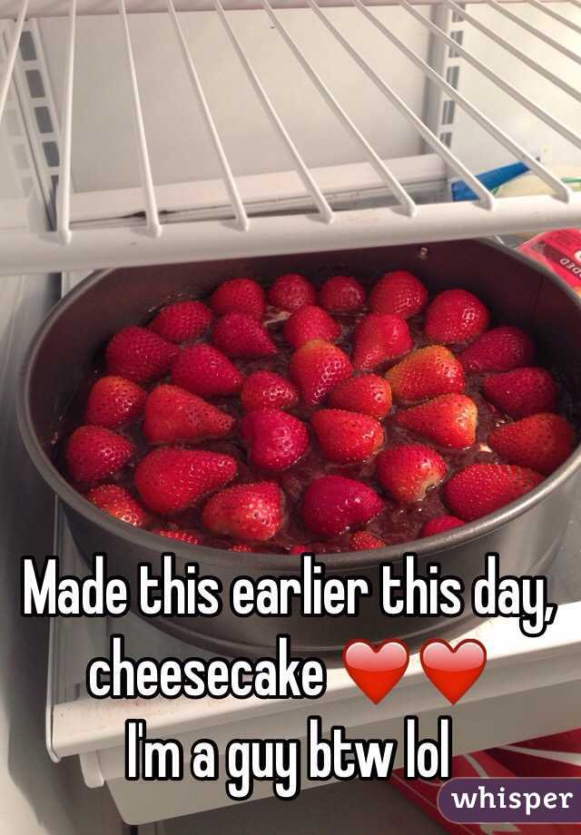 Made this earlier this day, cheesecake ❤️❤️ I'm a guy btw lol