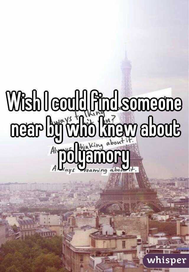 Wish I could find someone near by who knew about polyamory