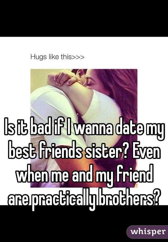 Dating a good friend s sister