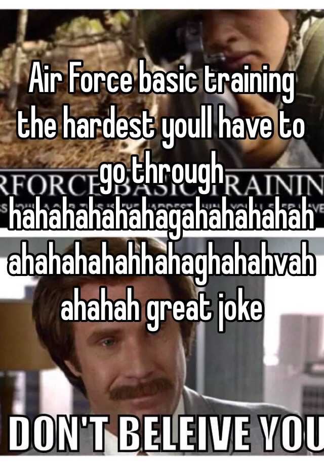 Air Force basic training the hardest youll have to go through