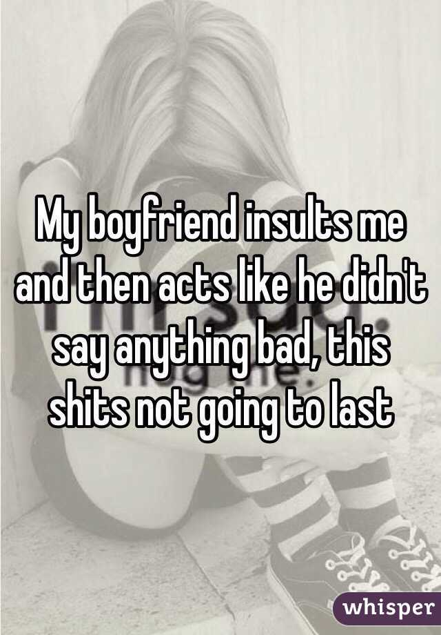 Boyfriend insults