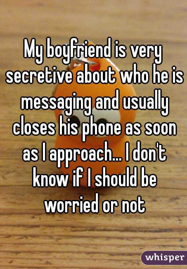 My boyfriend is very secretive with his phone
