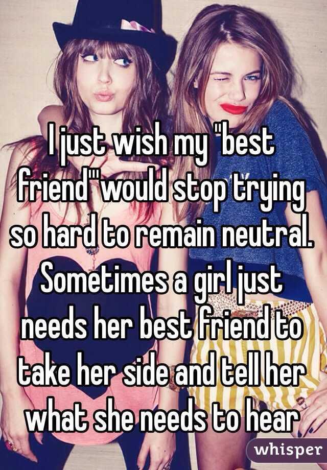 Sometimes A Girl Just Needs A Friend