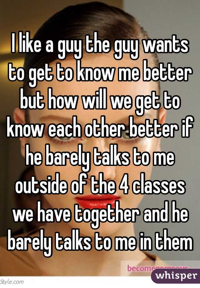 How To Get To Know A Guy Better