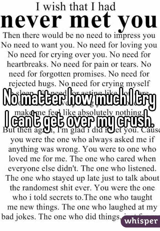 i can t get over my crush