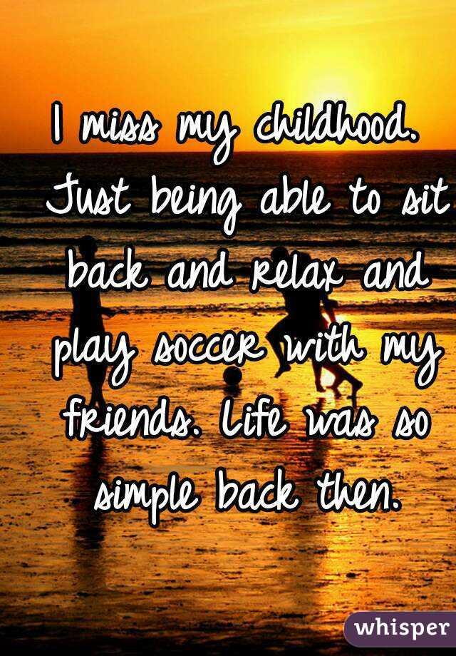 i miss back then