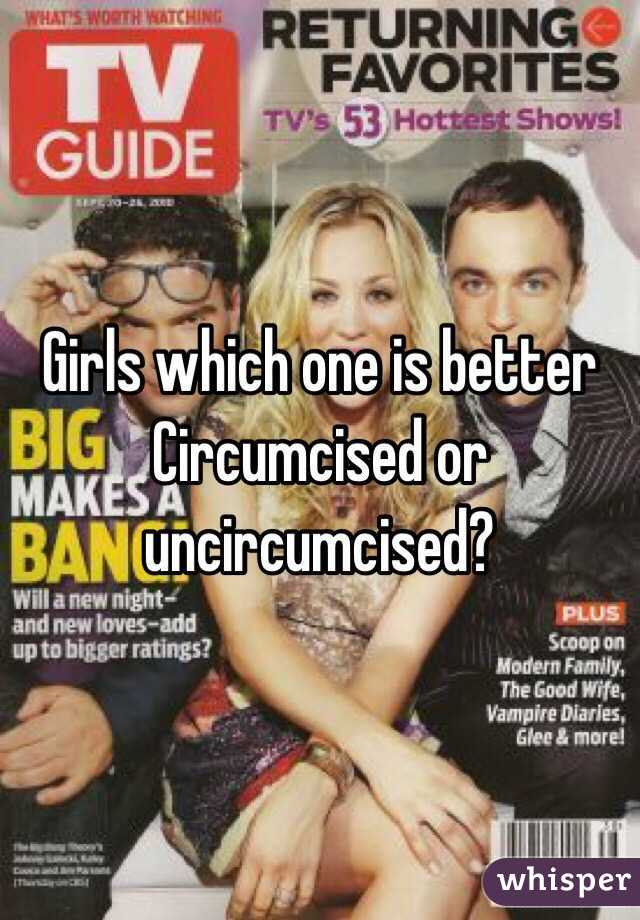 Whats better circumcised or uncircumcised
