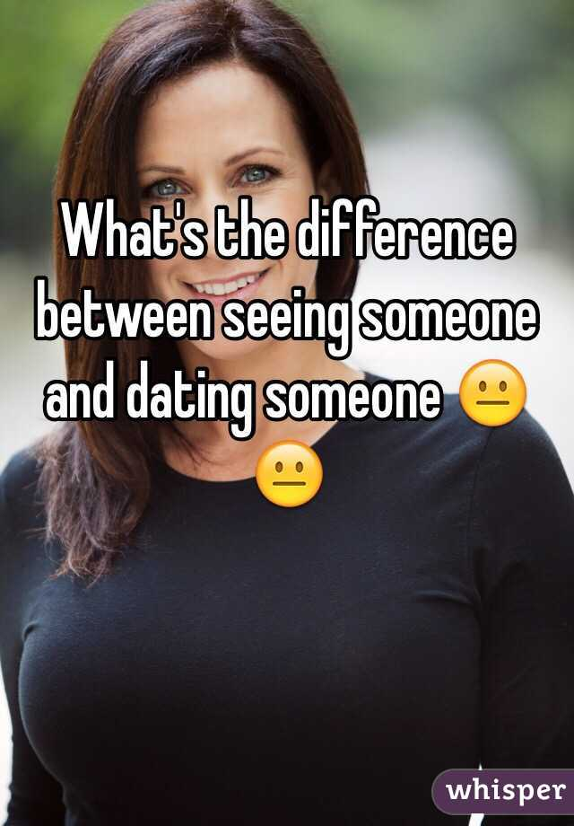 is dating the same as seeing someone