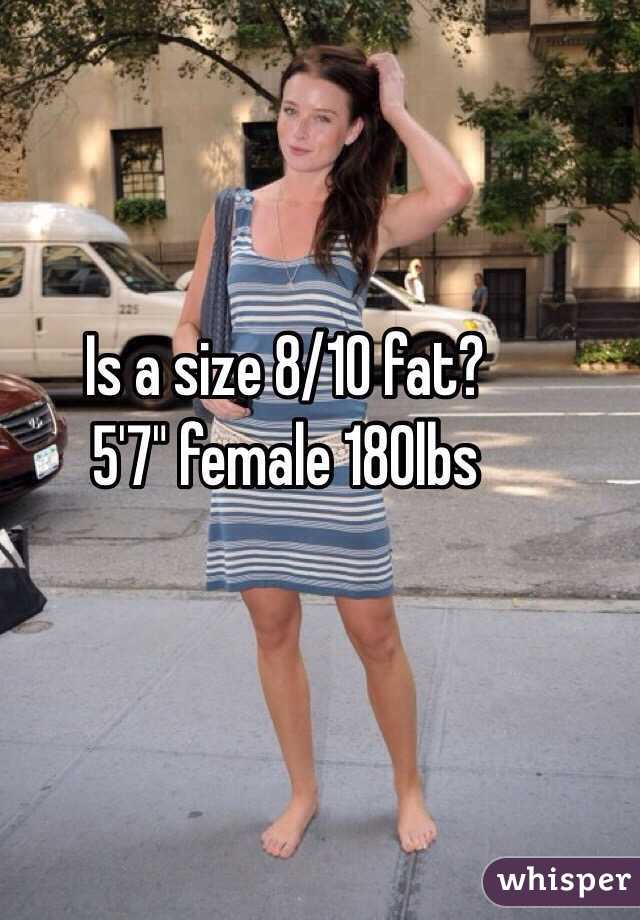 Is a size 8/10 fat? 5'7