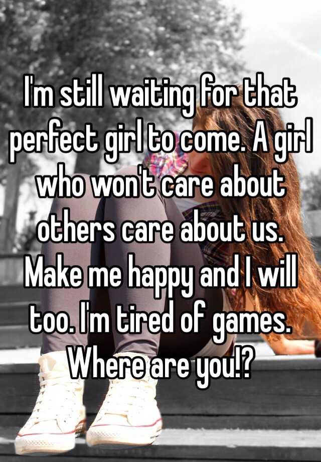 perfect girl come