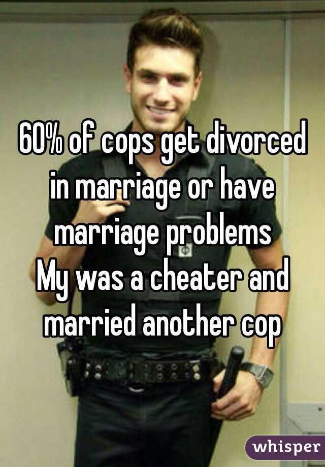 Why do cops get divorced