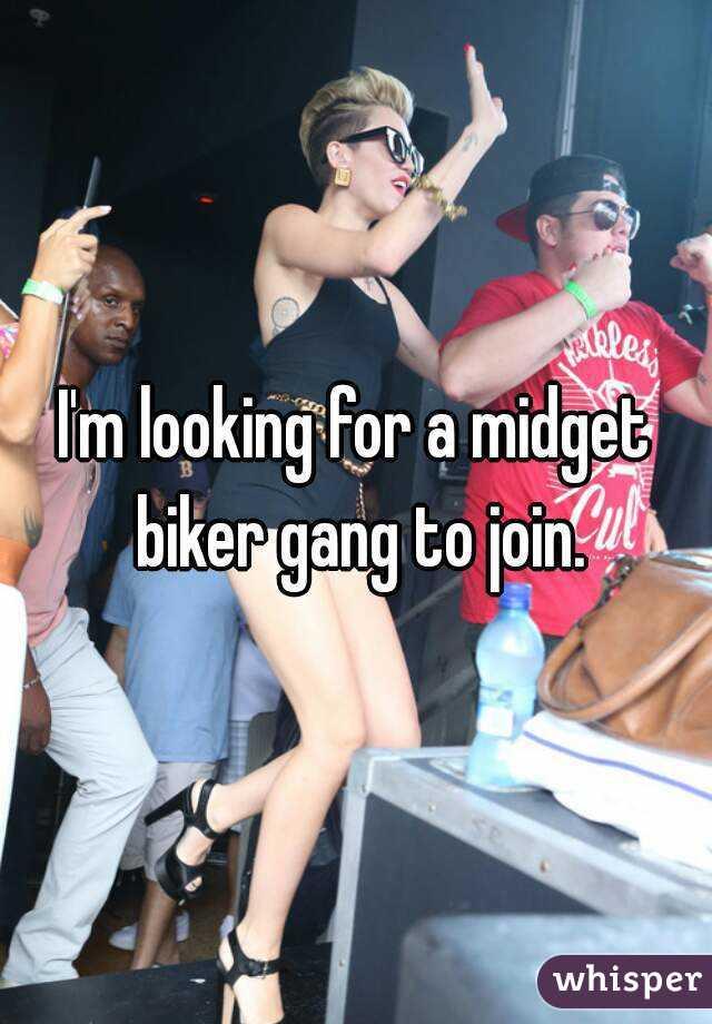 Im looking for midget