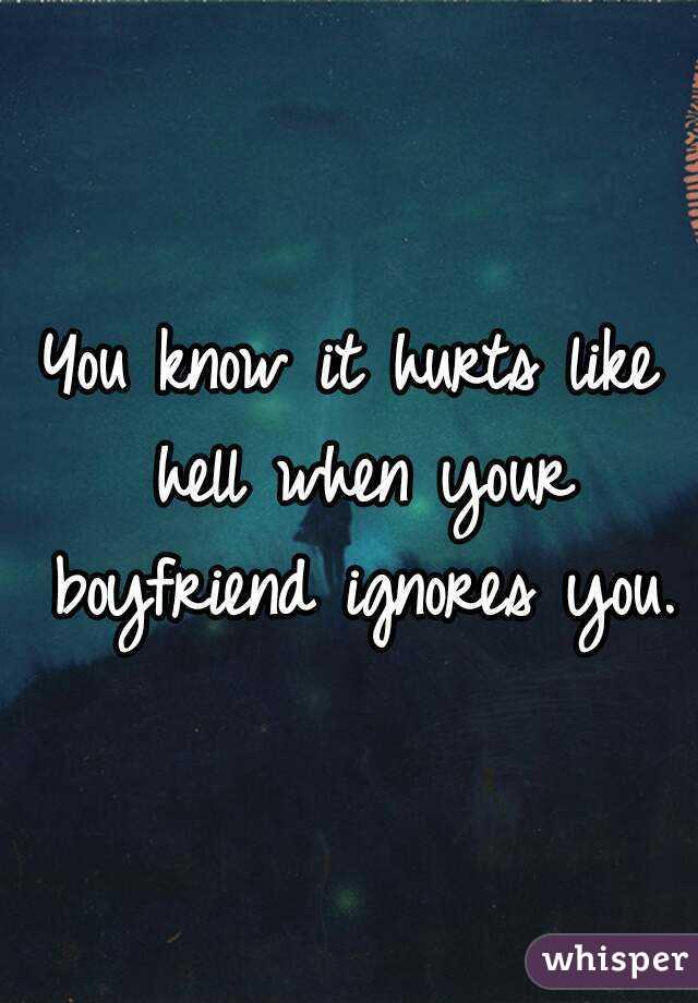 When boyfriend ignores you