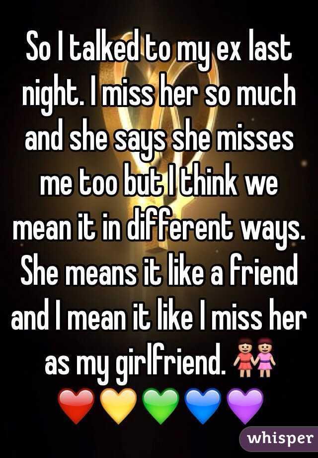 My ex girlfriend misses me