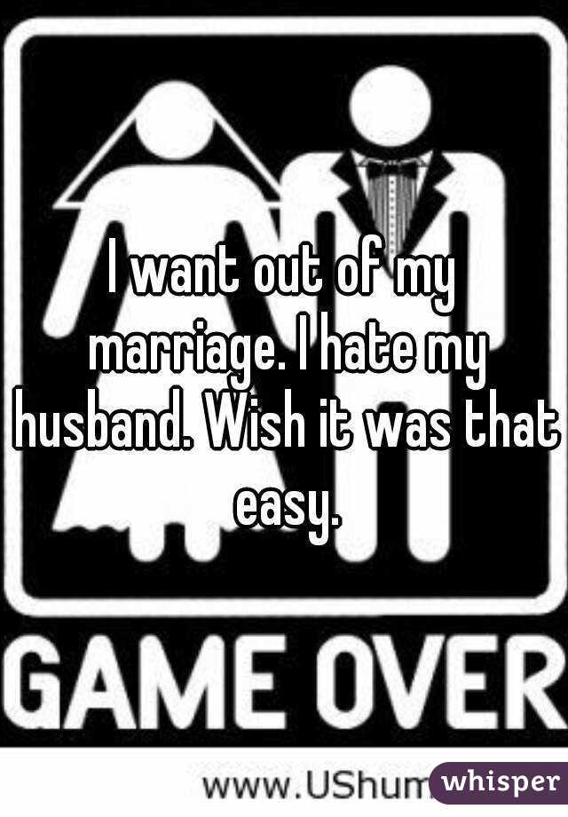 I hate my marriage what do i do
