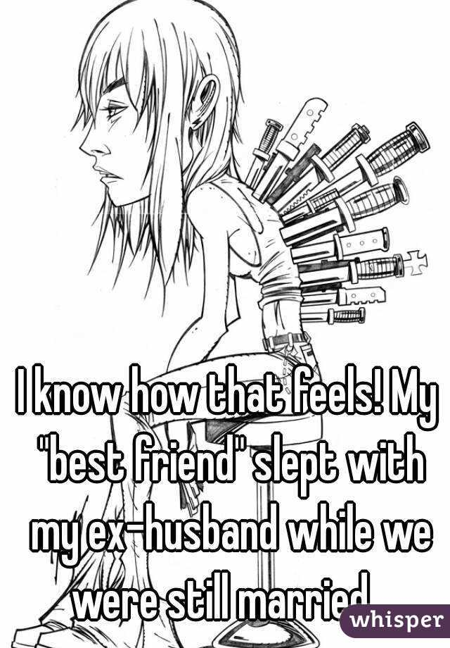 Husbands friend with slept best My best