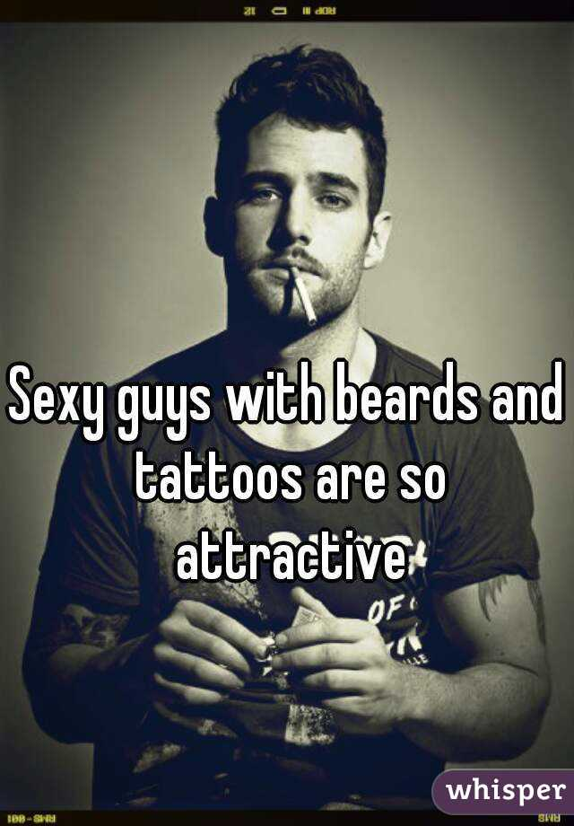Sexy guys with beards and tattoos are so attractive