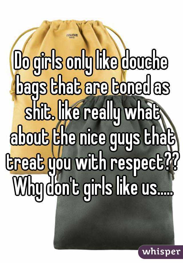 Why Girls Like Douchebags