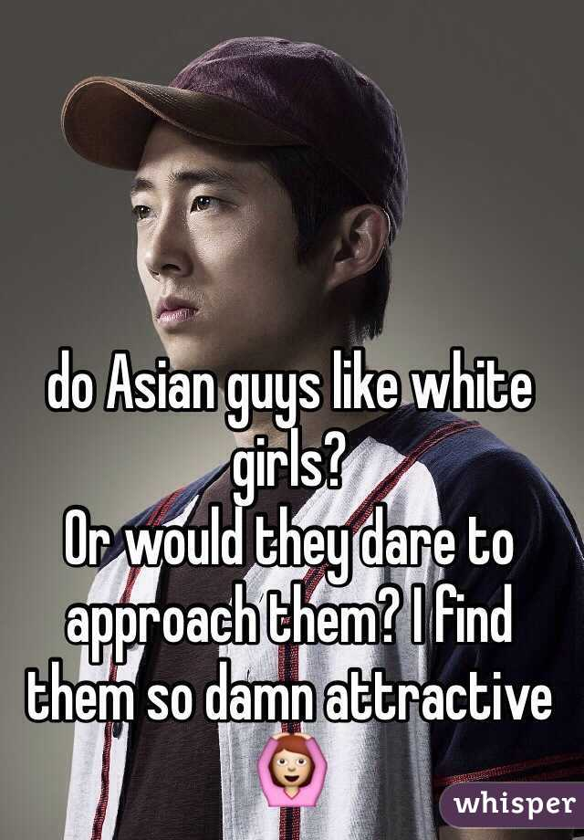 boys like white girls asian do