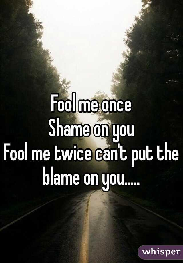 you can put the blame on me