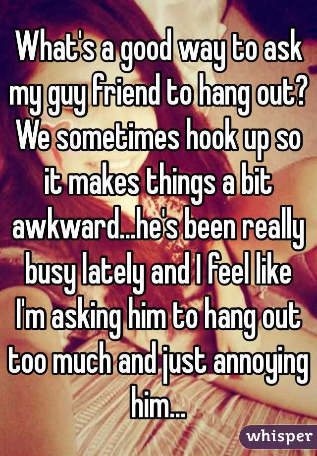 To Hang To Out Him How Ask