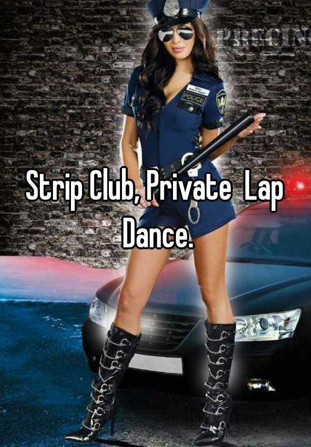 Private lap dance strip club
