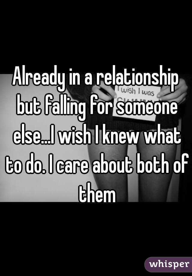 In A Relationship But Falling For Someone Else