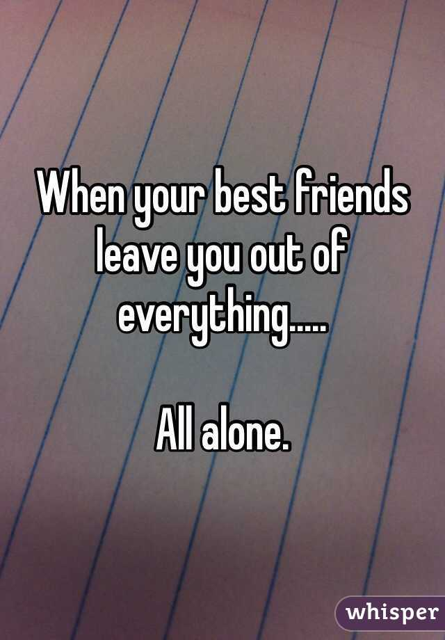 what to do when your friends leave you out