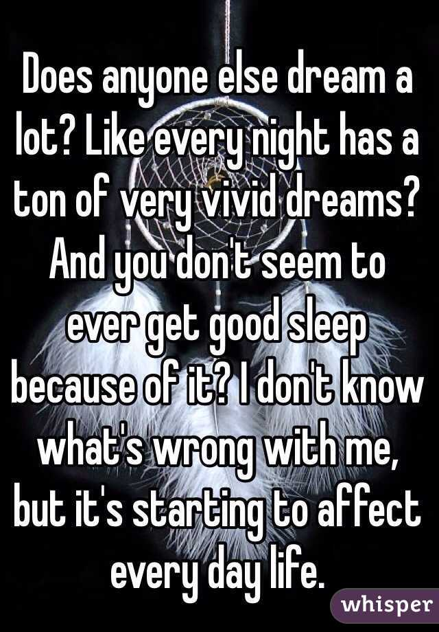 What does it mean to have vivid dreams every night