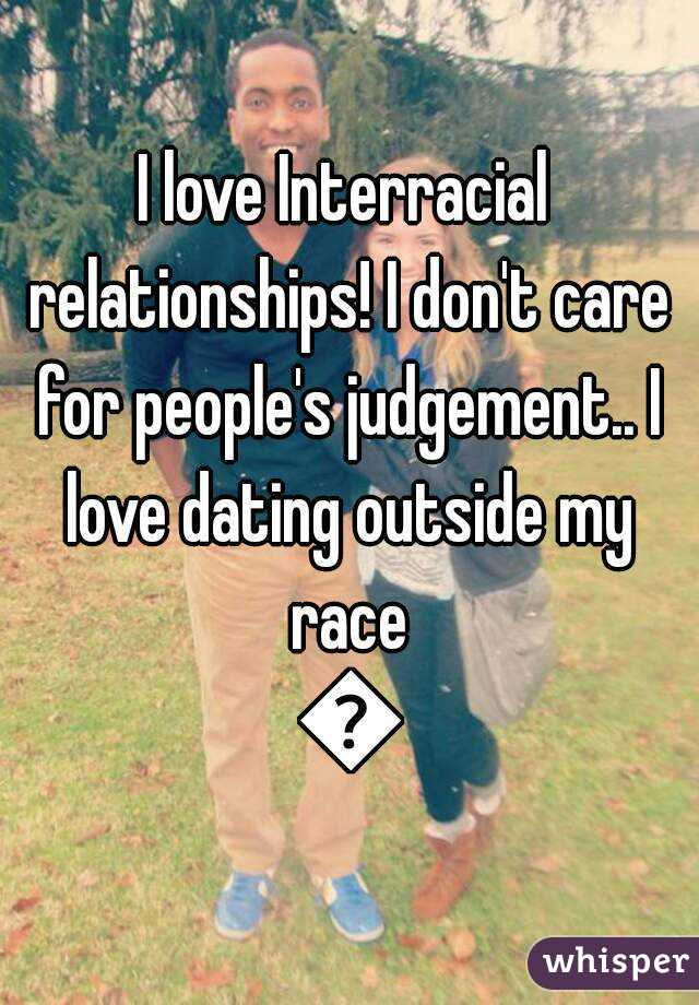I love dating outside my race
