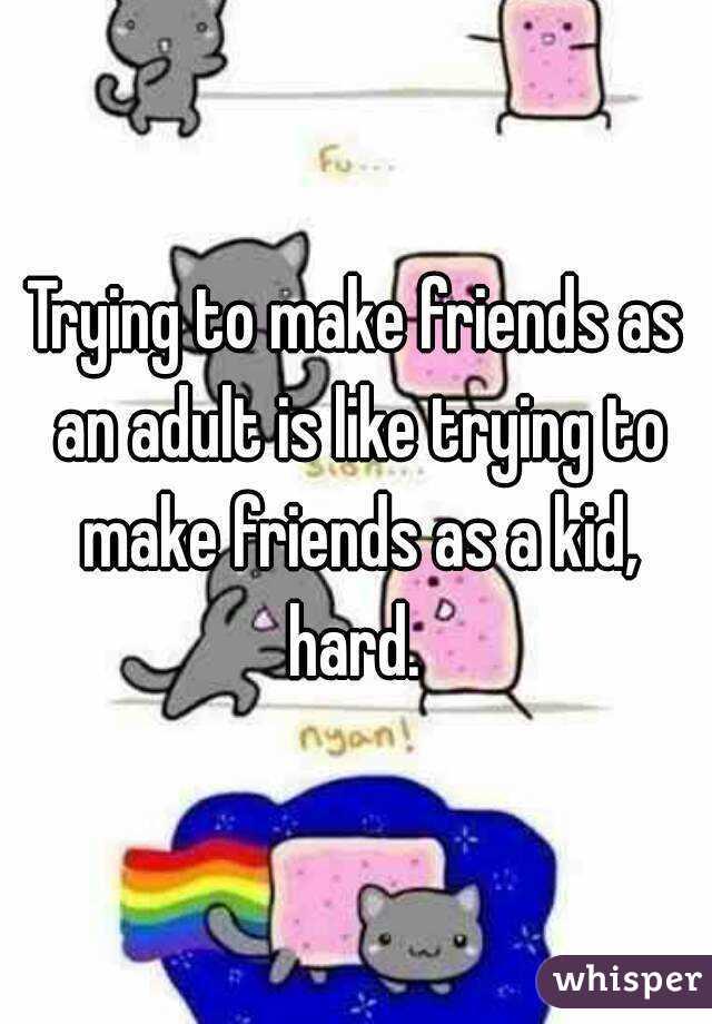 adult friends Make