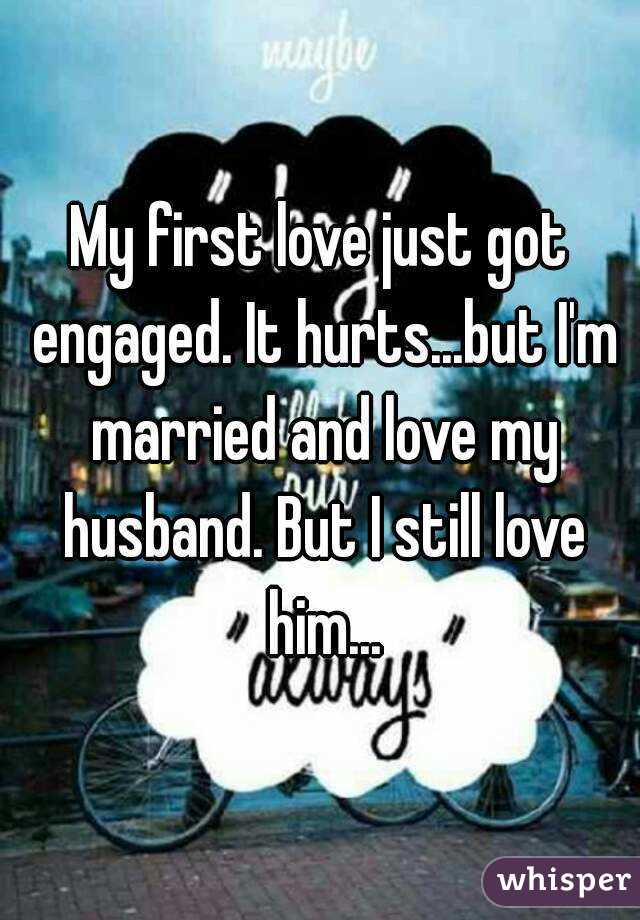 Still in love with first love but married