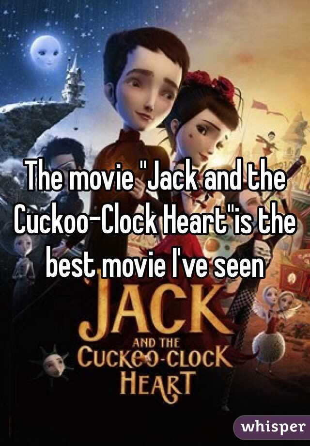 """The movie """"Jack and the Cuckoo-Clock Heart""""is the best movie I've seen"""