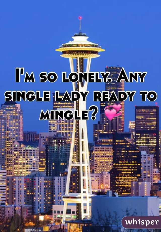 I'm so lonely. Any single lady ready to mingle? 💞