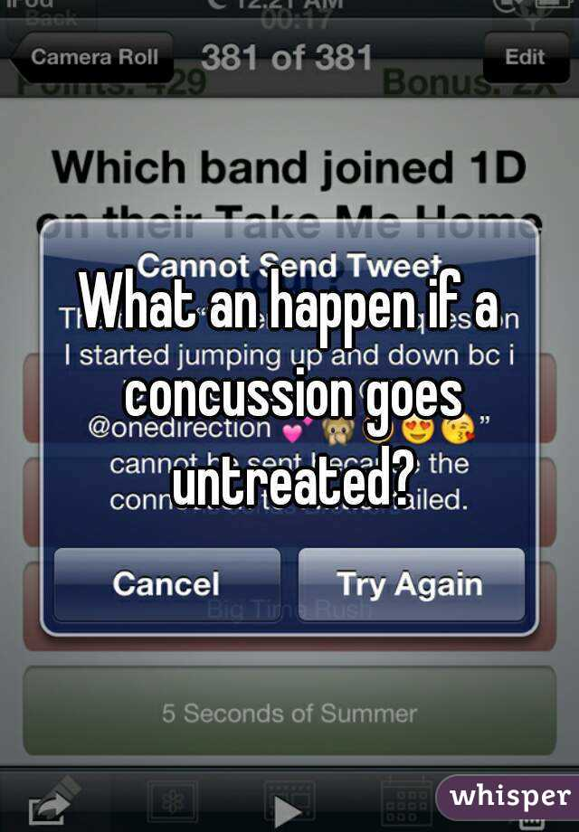 What an happen if a concussion goes untreated?
