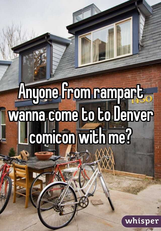 Anyone from rampart wanna come to to Denver comicon with me?