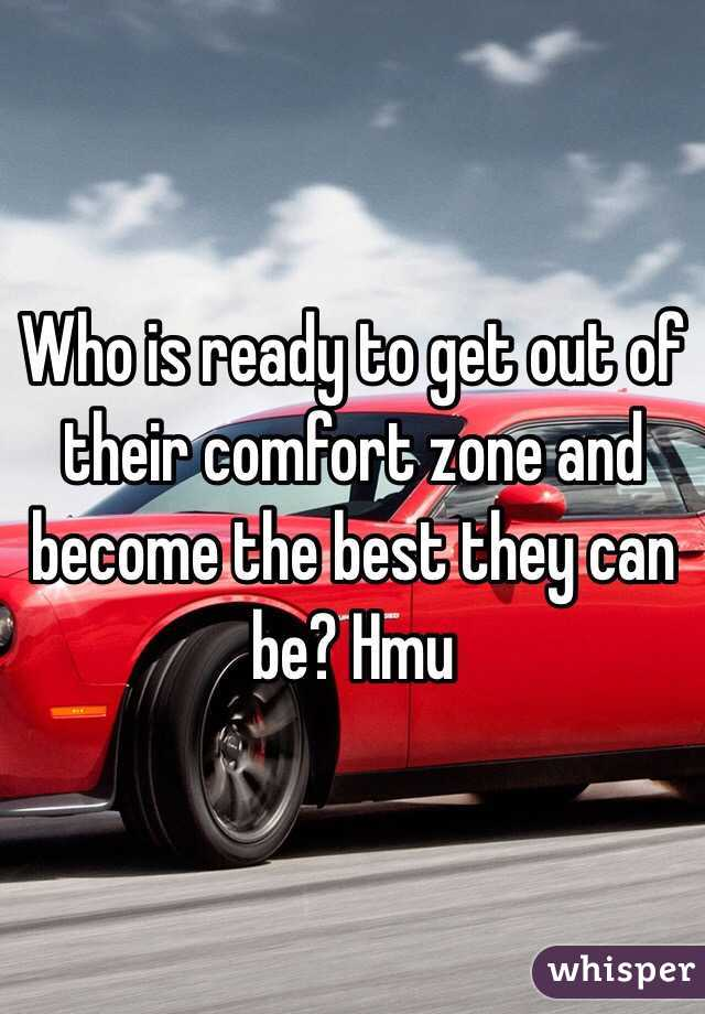 Who is ready to get out of their comfort zone and become the best they can be? Hmu