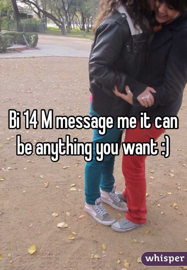 Bi 14 M message me it can be anything you want :)