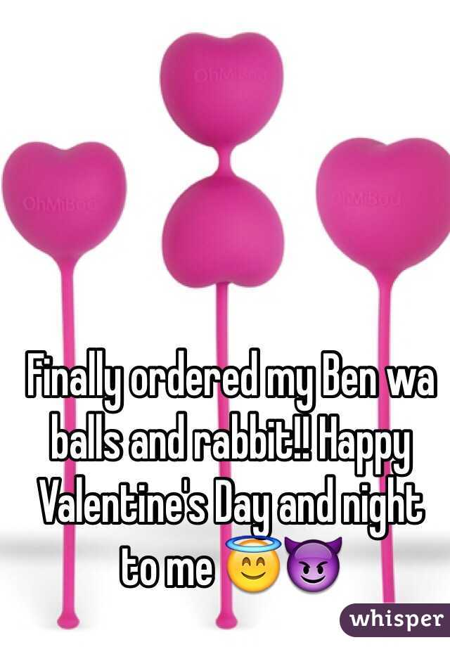 Finally ordered my Ben wa balls and rabbit!! Happy Valentine's Day and night to me 😇😈