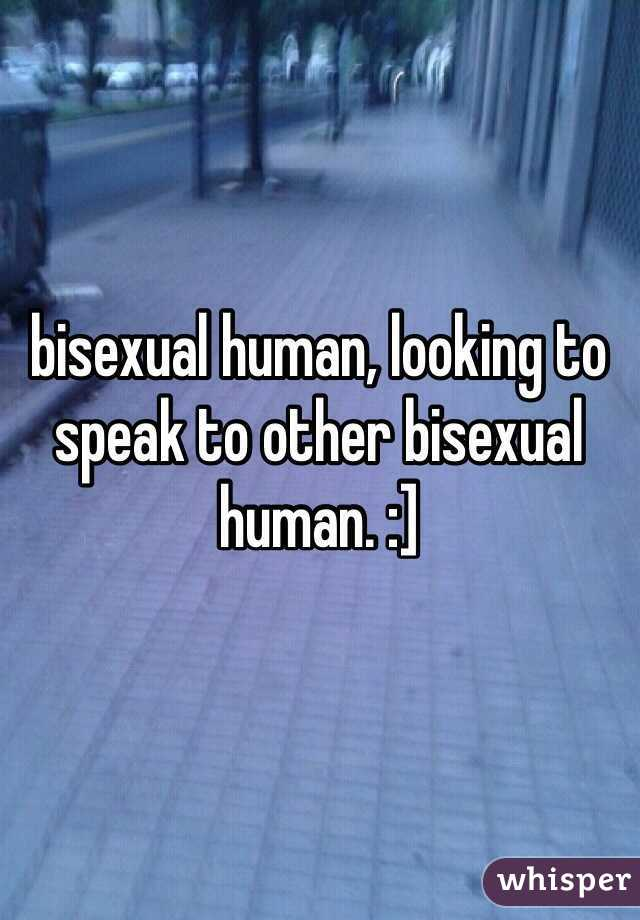 bisexual human, looking to speak to other bisexual human. :]