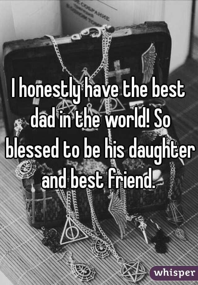 I honestly have the best dad in the world! So blessed to be his daughter and best friend.