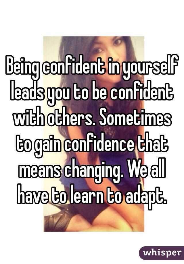 Being confident in yourself leads you to be confident with others being confident in yourself leads you to be confident with others sometimes to gain confidence that ccuart Images